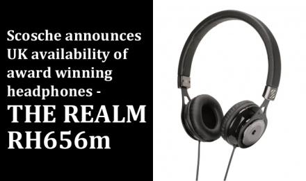 Scosche announces UK availability of award winning headphones - THE REALM RH656m